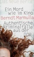 Berndt Marmulla: Ein Mord wie im Kino ★★★★