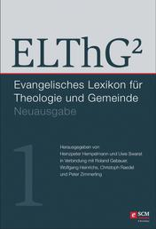ELThG² - Band 1 - Evangelisches Lexikon für Theologie und Gemeinde, Neuausgabe