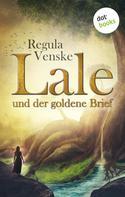 Regula Venske: Lale und der goldene Brief ★★★