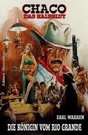 Earl Warren: Chaco #8: Die Königin vom Rio Grande