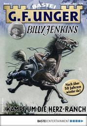 G. F. Unger Billy Jenkins 4 - Western - Kampf um die Herz-Ranch