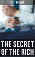 P. T. Barnum: The Secret of the Rich