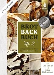 Brotbackbuch Nr. 2 - Alltagsrezepte und Tipps für naturbelassenes Brot