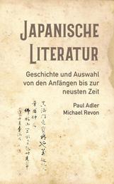 Japanische Literatur - Geschichte und Auswahl von den Anfängen bis zur neusten Zeit