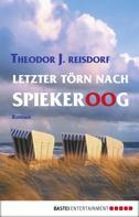 Theodor J. Reisdorf: Letzter Törn nach Spiekeroog ★★★★
