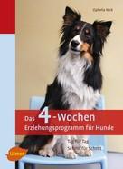 Ophelia Nick: Das 4-Wochen Erziehungsprogramm für Hunde ★★★★