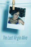 Stephanie Crosby: The Last Virgin Alive