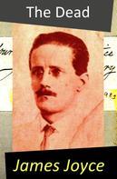 James Joyce: The Dead (A Novella)