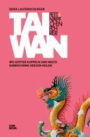 Deike Lautenschläger: Fettnäpfchenführer Taiwan