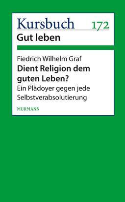 Dient Religion dem guten Leben?