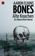 Aaron Elkins: Bones – Alte Knochen ★★★★