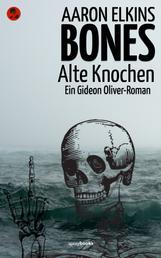 Bones – Alte Knochen - Ein Gideon Oliver–Roman