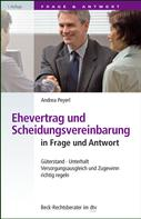 Andrea Peyerl: Ehevertrag und Scheidungsvereinbarung in Frage und Antwort