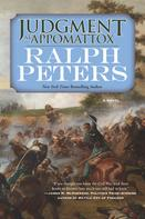 Ralph Peters: Judgment at Appomattox