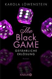 The Black Game - Gefährliche Erlösung - Roman