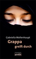 Gabriella Wollenhaupt: Grappa greift durch ★★★★