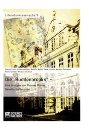 """Die """"Buddenbrooks"""" – Eine Analyse von Thomas Manns Gesellschaftsroman"""
