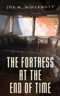 Joe M. McDermott: The Fortress at the End of Time