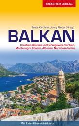 Reiseführer Balkan - Kroatien, Bosnien und Herzegowina, Serbien, Montenegro, Kosovo, Albanien, Nordmazedonien