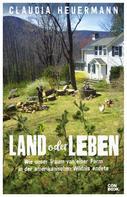 Claudia Heuermann: Land oder Leben