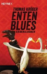 Entenblues - Band 2 - Kriminalroman