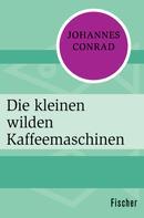 Johannes Conrad: Die kleinen wilden Kaffeemaschinen
