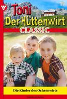 Friederike von Buchner: Toni der Hüttenwirt Classic 17 – Heimatroman