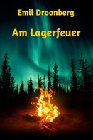 Emil Droonberg: Am Lagerfeuer