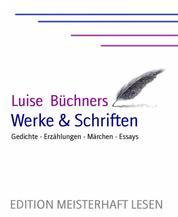 Luise Büchner's Werke & Schriften - Gedichte - Erzählungen - Märchen - Essays