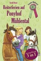 Sarah Bosse: Reiterferien auf Ponyhof Mühlental - Sammelband 3 in 1 ★★★★