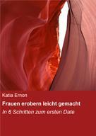 Katia Ernon: Frauen erobern leicht gemacht ★★★★