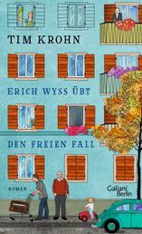 """Erich Wyss übt den freien Fall - Ein Band der Serie """"Menschliche Regungen"""""""
