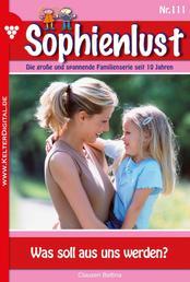 Sophienlust 111 – Familienroman - Was soll aus uns werden?