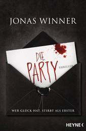 Die Party - Thriller. Wer Glück hat, stirbt als Erster