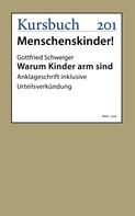 Dr. Gottfried Schweiger: Warum Kinder arm sind
