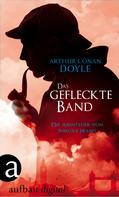 Arthur Conan Doyle: Das gefleckte Band