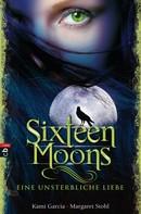 Kami Garcia: Sixteen Moons - Eine unsterbliche Liebe ★★★★