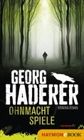 Georg Haderer: Ohnmachtspiele ★★★★