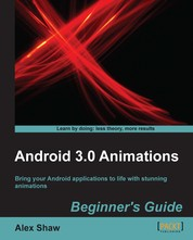 Android 3.0 Animations Beginner's Guide