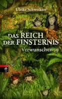 Ulrike Schweikert: Das Reich der Finsternis - Verwunschen ★★★★