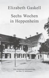 Sechs Wochen in Heppenheim - Eine romantische Kurzgeschichte