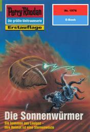 """Perry Rhodan 1976: Die Sonnenwürmer - Perry Rhodan-Zyklus """"Materia"""""""