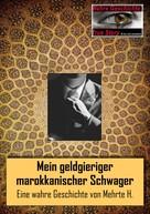 Mehrte H.: Mein geldgieriger marokkanischer Schwager ★★★★★