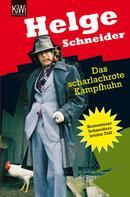 Helge Schneider: Das scharlachrote Kampfhuhn