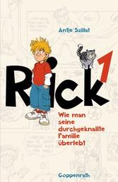 Rick 1 - Wie man seine durchgeknallte Familie überlebt