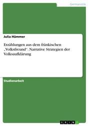 """Erzählungen aus dem fränkischen """"Volksfreund"""". Narrative Strategien der Volksaufklärung"""
