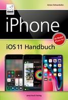 Anton Ochsenkühn: iPhone iOS 11 Handbuch ★★★