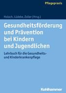 Elisabeth Holoch: Gesundheitsförderung und Prävention bei Kindern und Jugendlichen