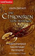 Uschi Zietsch: Die Chroniken von Waldsee 1-3: Dämonenblut, Nachtfeuer, Perlmond ★★★★