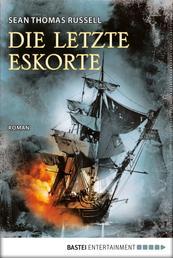 Die letzte Eskorte - Roman